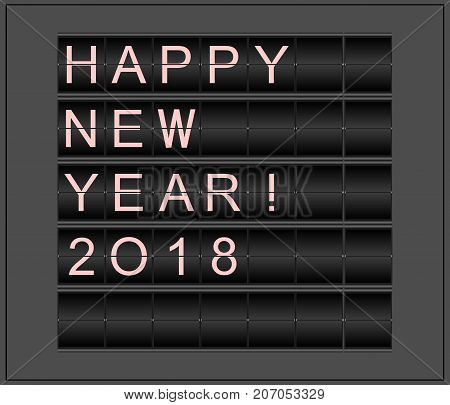 Happy New Year 2018. Conceptual background stylized as mechanical information board.