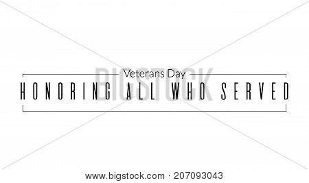 Veterans day inscription. Can be used in posters cards boards logo. Honoring all who served greeting text illustration