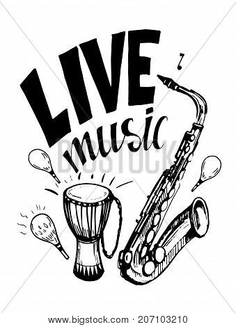 Live music. poster with saxophone and percussion. Hand drawn vector.