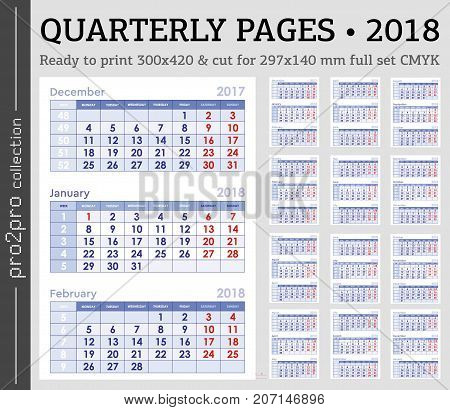 Quarterly pages 2018 year set wall calendar CMYK ready to print. English grid set wall quarterly calendar 2018 with week numbers for printing 300x420 mm vector illustration.