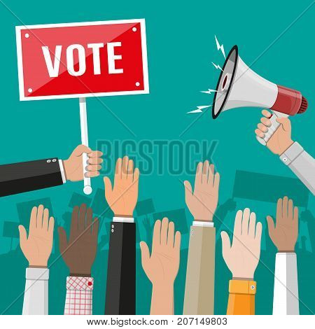 Raised up hands. People vote hands. Voting concept. Volunteering and election concept. Hand with megaphone and placard. Political event or meeting. Vector illustration in flat style