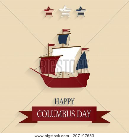 Happy Columbus Day background. Sailing ship. Vector illustration.
