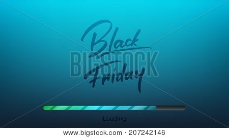 Black Friday. Banner with trendy handlettering and loading bar. Black Friday sale background.