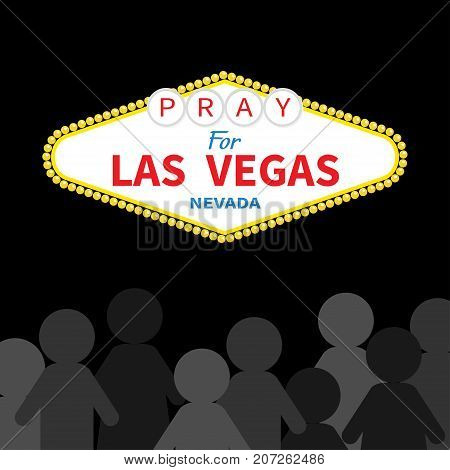 Welcome to Las Vegas sign. Pray for LV Nevada. October 1 2017. People silhouette. Tribute to victims of terrorism attack mass shooting. Helping concept. Flat design. Black background. Vector
