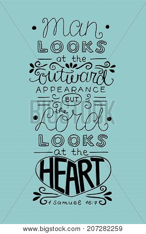 Hand lettering Man looks at the outward appearance but the Lord looks at the heart. Biblical background. Christian poster. Scripture. Modern calligraphy. Graphics. Verse