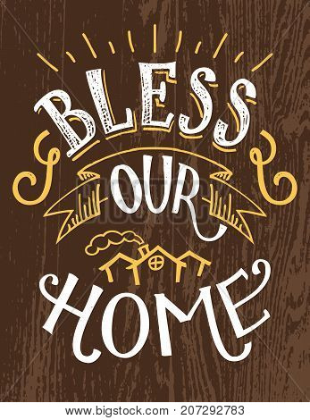 Bless our home. Hand lettering decor sign hand-drawn typography illustration