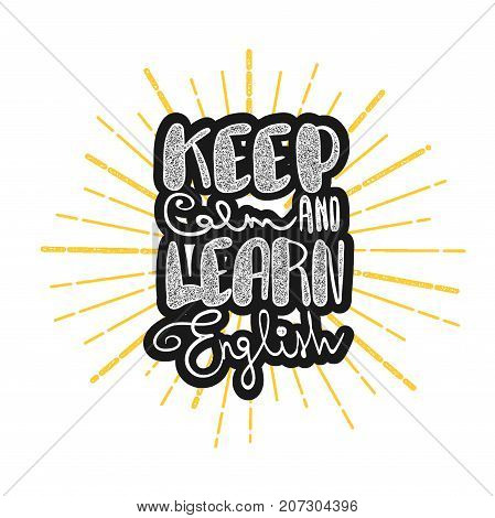 Keep calm and learn English, handwritten lettering comic motivation phrase. Printable text poster. Study college language courses doodle font. Back to school knowledge vector illustration design.