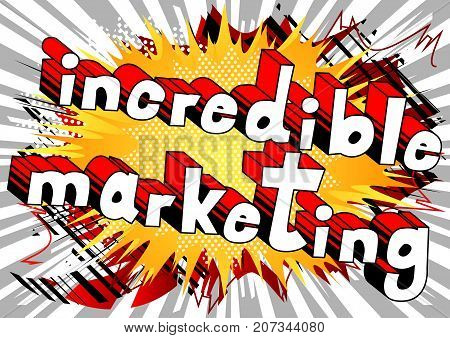 Incredible Marketing - Comic book style word on abstract background.