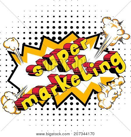 Super Marketing - Comic book style word on abstract background.