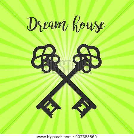 Vintage crossed keys silhouette on green background with text dream house, vector illustration