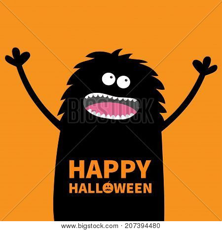 Screaming monster fluffy body silhouette looking up. Two eyes teeth tongue spooky hands. Black Funny Cute cartoon baby character. Happy Halloween pumpkin text. Flat design. Orange background Vector