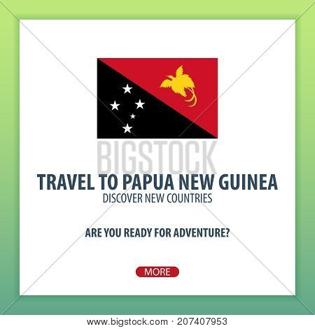 Travel To Papua New Guinea. Discover And Explore New Countries. Adventure Trip.