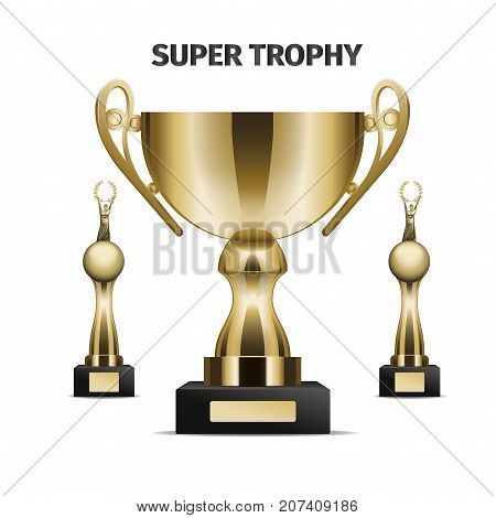 Super trophy cups set. Glossy golden goblets and statuettes on black stand with nameplate realistic vector isolated on white background. Sports prize or business competition award illustrations