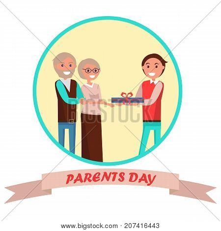 Parents Day banner in round frame with colorful inscription beneath. Vector illustration of cheerful son giving his middle-aged mother and father present