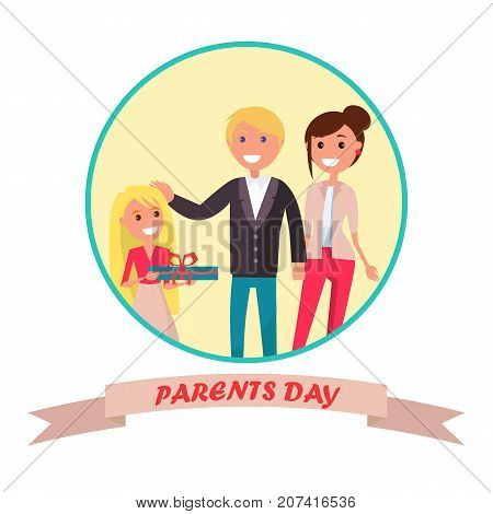 Parent day poster in round circle with happy family. Vector illustration of young daughter congratulating her cheerful mother and joyful father on occasion of Parents Day