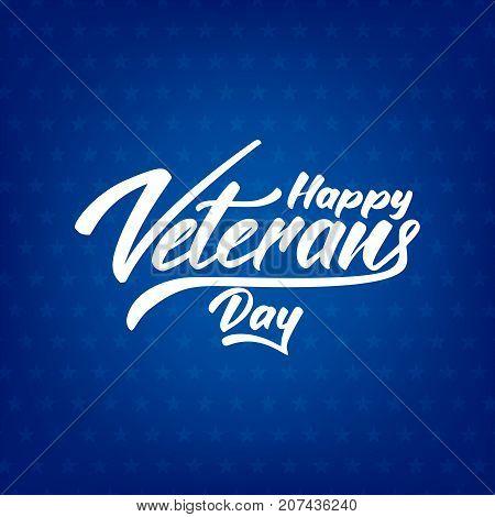 Veterans Day. Hand lettering for USA Veterans Day celebration.
