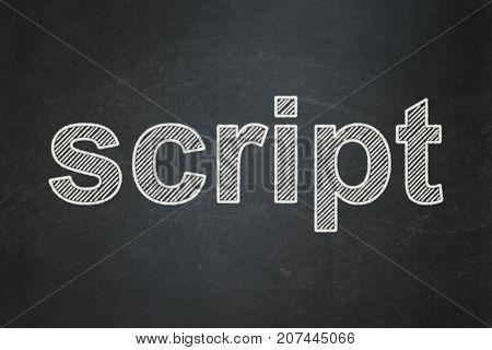Software concept: text Script on Black chalkboard background