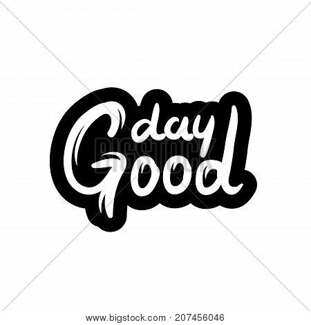 Good day text. Hand-lettering calligraphy. Vector lettering illustration for web print - stock vector