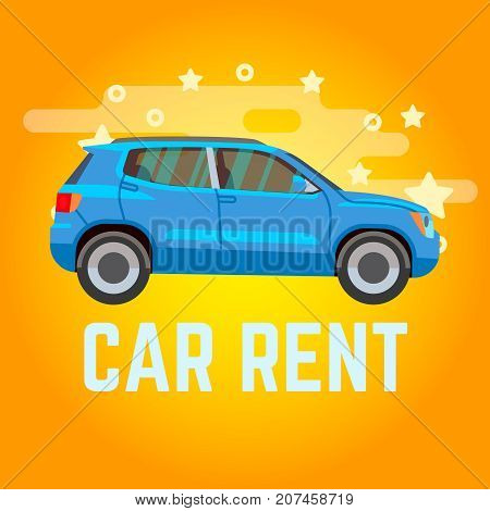 Car rent. Blue suv on yellow background. Vector illustration banner rent car