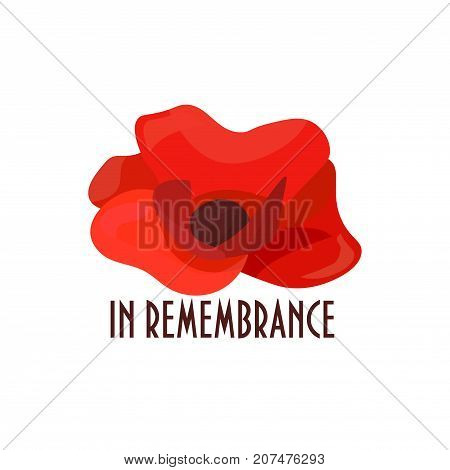 Vector illustration for Remembrance Day also known as Poppy or Armistice day: Poppy flower, heart shape, text in Remembrance. Veterans day poppy banner or card template.