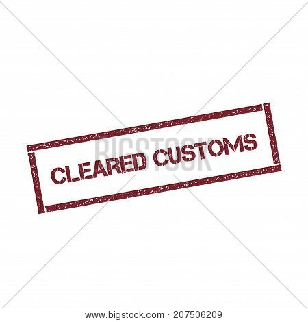 Cleared Customs Rectangular Stamp. Textured Red Seal With Text Isolated On White Background, Vector