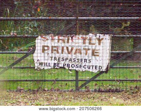 Old Sign On Gate Strictly Private Trespassers Will Be Prosecuted