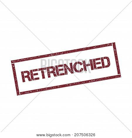 Retrenched Rectangular Stamp. Textured Red Seal With Text Isolated On White Background, Vector Illus