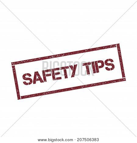 Safety Tips Rectangular Stamp. Textured Red Seal With Text Isolated On White Background, Vector Illu