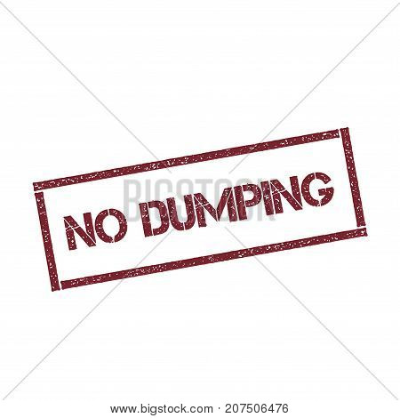No Dumping Rectangular Stamp. Textured Red Seal With Text Isolated On White Background, Vector Illus