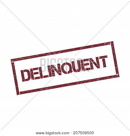 Delinquent Rectangular Stamp. Textured Red Seal With Text Isolated On White Background, Vector Illus