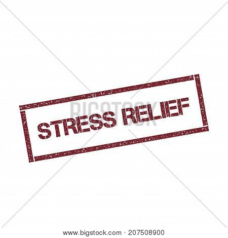 Stress Relief Rectangular Stamp. Textured Red Seal With Text Isolated On White Background, Vector Il
