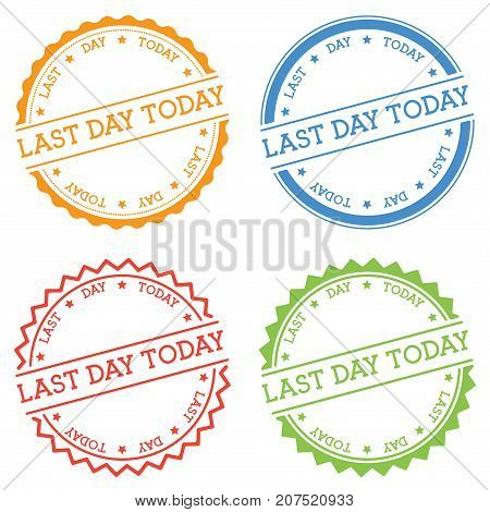 Last Day Today Badge Isolated On White Background. Flat Style Round Label With Text. Circular Emblem