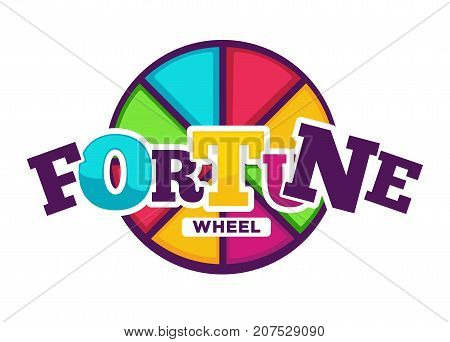 Bright fortune wheel made of colorful segments emblem isolated cartoon flat vector illustration on white background. Way to earn some easy money by luck promotional poster with colorful big sign.