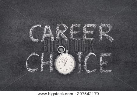 career choice phrase handwritten on chalkboard with vintage precise stopwatch used instead of O