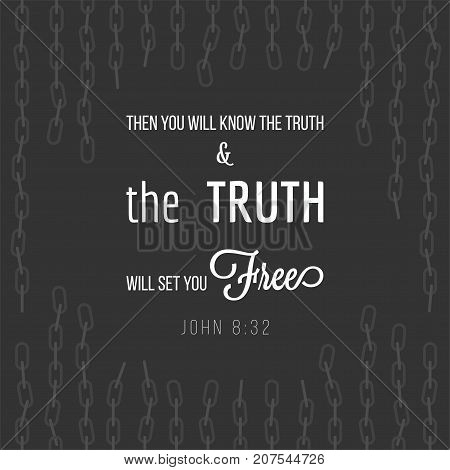 typography of bible verse from John, The truth will set you free on broken chain background