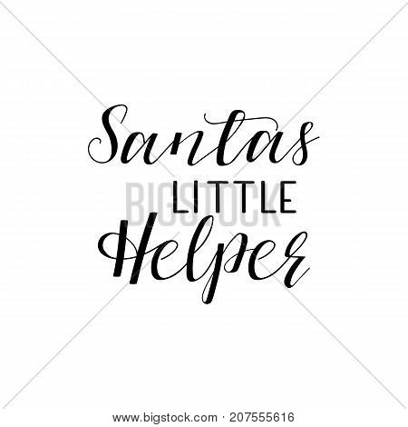 Santas little Helper hand lettering inscription to winter holiday greeting card, Christmas banner calligraphy text quote, vector illustration