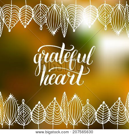 Leaves vector illustration with Grateful Heart lettering on blurred background. Invitation or festive greeting card. Thanksgiving badge template.