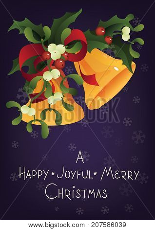 Christmas and holiday season card design with handlettered lettering greeting A Happy Joyful Merry Christmas. Rich decorated with a bouquet of Mistletoe, Holly berry plant and Jingle Bells