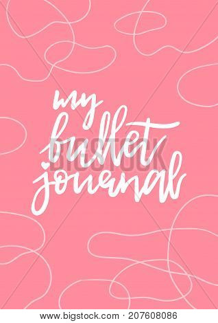 My bullet journal, hand drawn lettering vector. Abstract pattern, ready for print