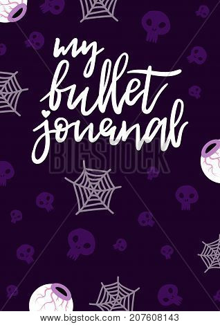 My bullet journal, hand drawn lettering vector. Halloween pattern, ready for print