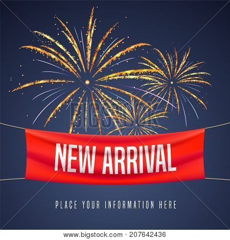 New arrival vector illustration, banner. Design element with red banner and fireworks for retail promo with new collection arriving soon