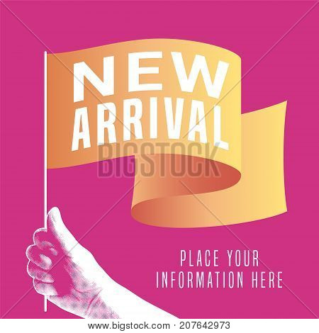 New arrival vector illustrationwith flag for retail and stores. Promotion banner, design element for new collection arriving to shop