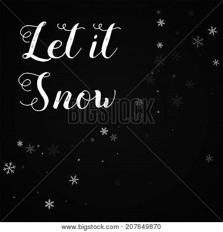 Let It Snow Greeting Card. Sparse Snowfall Background. Sparse Snowfall On Black Background.cute Vect