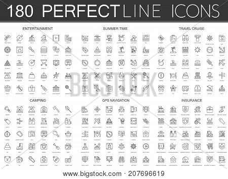 180 modern thin line icons set of entertainment, summer time, travel cruise, camping, gps navigation, insurance isolated