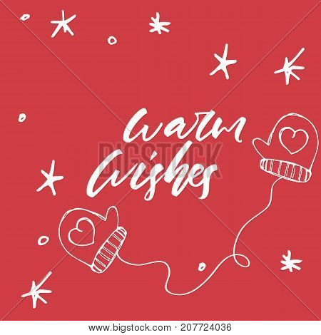 Warm wishes - hand drawn lettering Christmas and New Year holiday calligraphy phrase isolated on the background. Brush ink typography for photo overlays, t-shirt print, poster design.