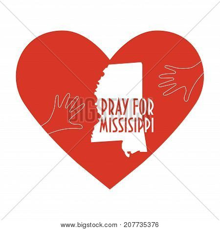 Pray for Mississippi Vector Illustration. Great as donate or help icon. Heart, map and text: Pray for Mississippi. Support illustration for relief work during Hurricane Nate, floods and landfalls.