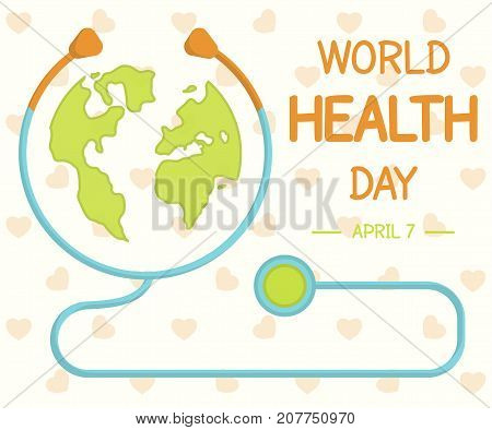 World Health Day, 7 April. Earth map and stethoscope conceptual illustration vector.