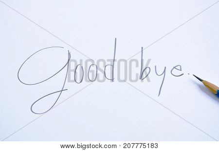 pencil write good bye word on white paper