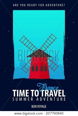 France, Europe. Time To Travel. Journey, Trip, Vacation. Your Adventure. Bon Voyage.