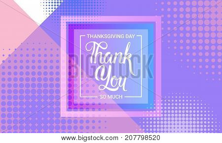 Thank You, Happy Thanksgiving Day Autumn Traditional Holiday Greeting Card Flat Vector Illustration